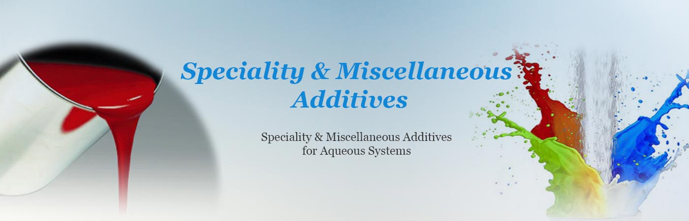 Speciality & Miscellaneous Additives
